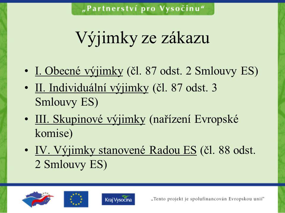 Výjimky ze zákazu I. Obecné výjimky (čl. 87 odst. 2 Smlouvy ES)