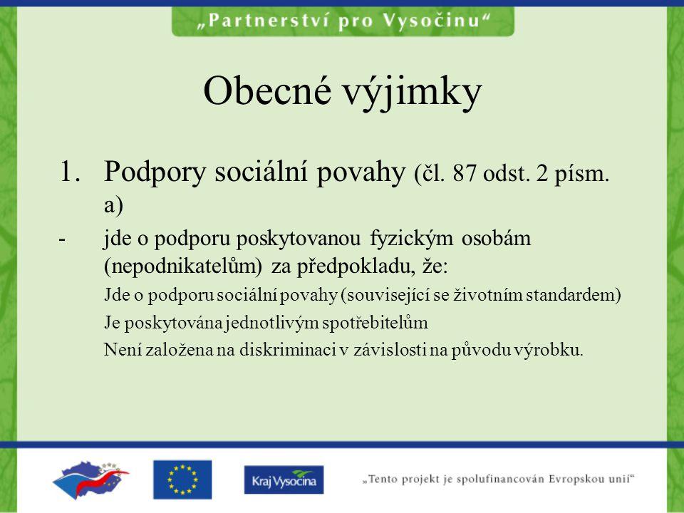 Obecné výjimky Podpory sociální povahy (čl. 87 odst. 2 písm. a)