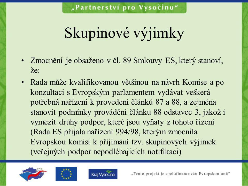 Skupinové výjimky Zmocnění je obsaženo v čl. 89 Smlouvy ES, který stanoví, že: