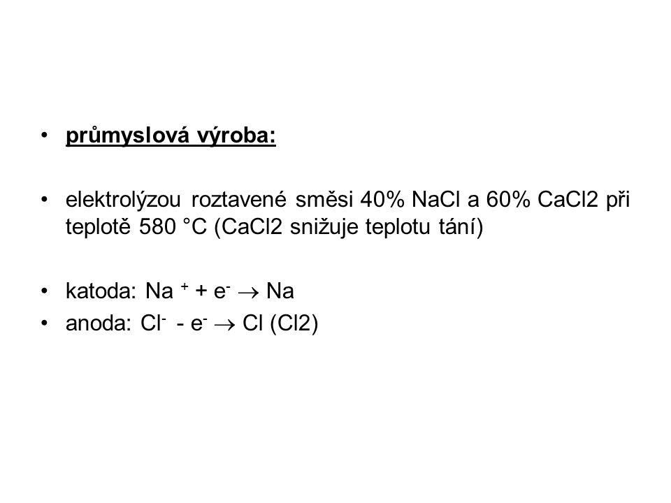 průmyslová výroba: elektrolýzou roztavené směsi 40% NaCl a 60% CaCl2 při teplotě 580 °C (CaCl2 snižuje teplotu tání)