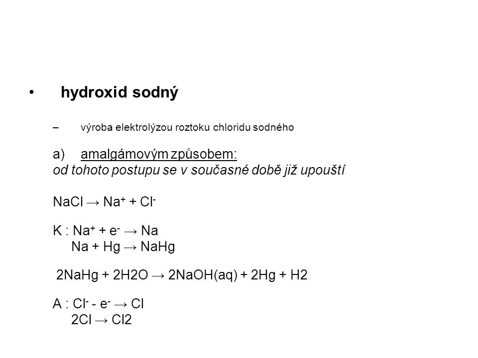 hydroxid sodný amalgámovým způsobem: