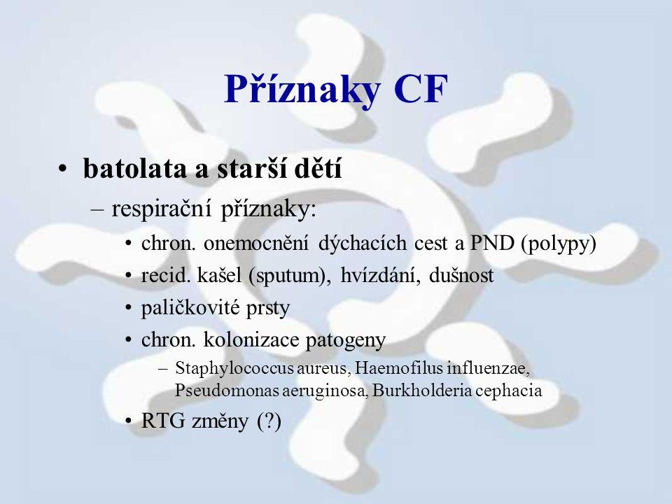 Příznaky CF batolata a starší dětí respirační příznaky: