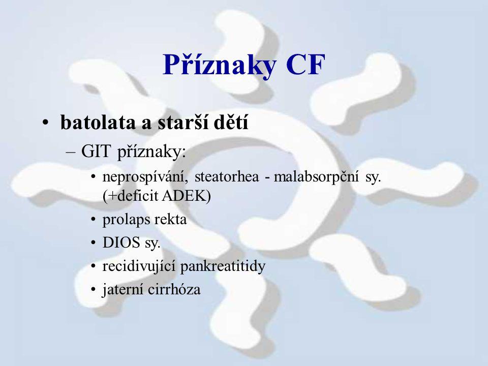 Příznaky CF batolata a starší dětí GIT příznaky:
