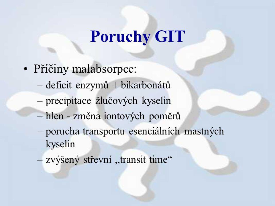 Poruchy GIT Příčiny malabsorpce: deficit enzymů + bikarbonátů