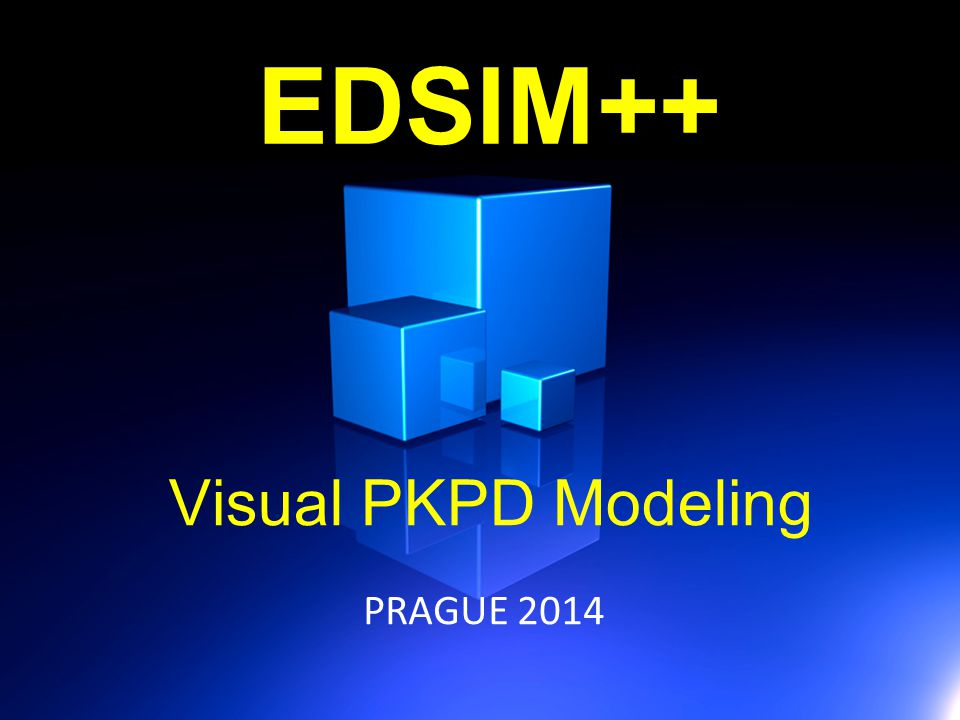 EDSIM++ Visual PKPD Modeling PRAGUE 2014