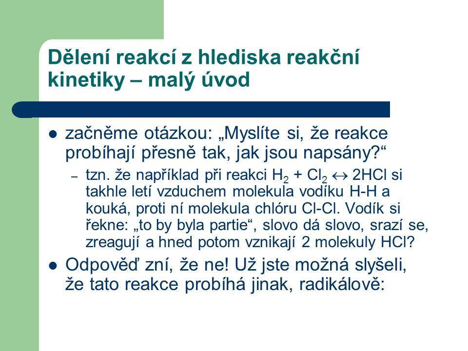 Dělení reakcí z hlediska reakční kinetiky – malý úvod