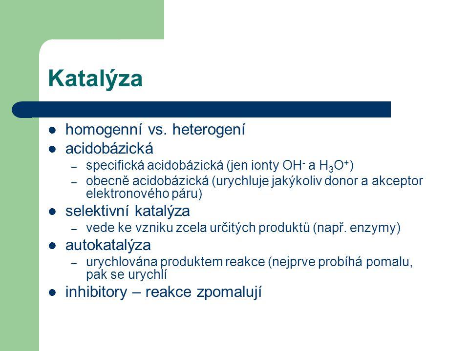 Katalýza homogenní vs. heterogení acidobázická selektivní katalýza