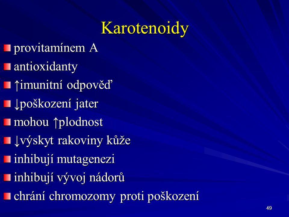 Karotenoidy provitamínem A antioxidanty ↑imunitní odpověď