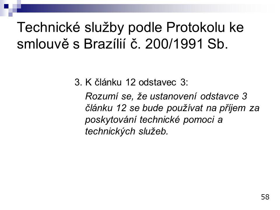 Technické služby podle Protokolu ke smlouvě s Brazílií č. 200/1991 Sb.