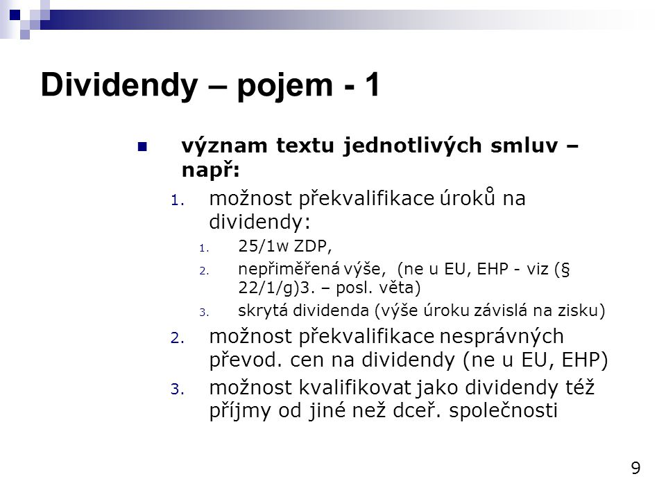 Dividendy – pojem - 1 význam textu jednotlivých smluv – např: