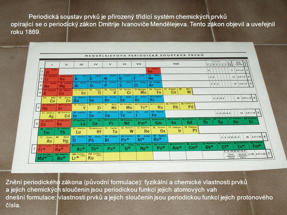 Periodická soustav prvků je přirozený třídící systém chemických prvků