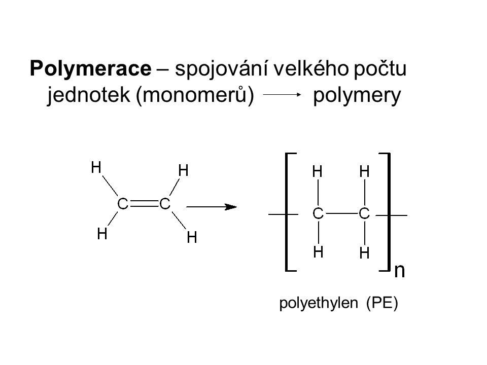 Polymerace – spojování velkého počtu jednotek (monomerů) polymery