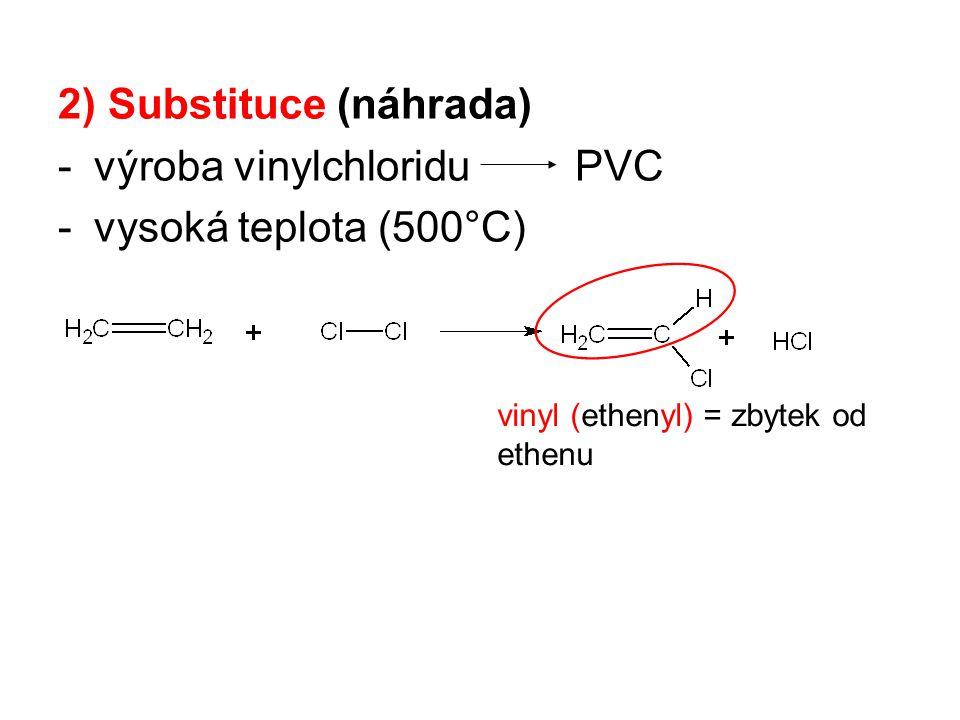 2) Substituce (náhrada) výroba vinylchloridu PVC