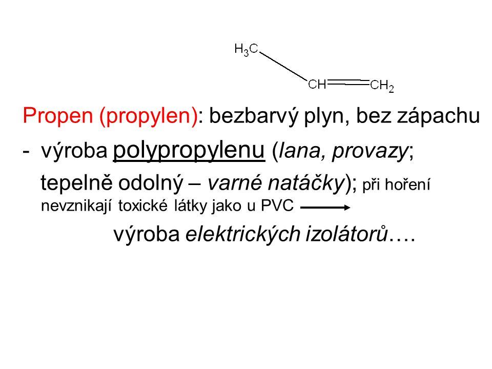 Propen (propylen): bezbarvý plyn, bez zápachu