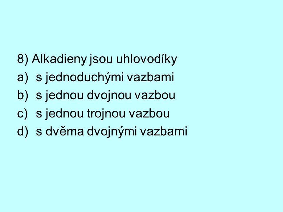 8) Alkadieny jsou uhlovodíky