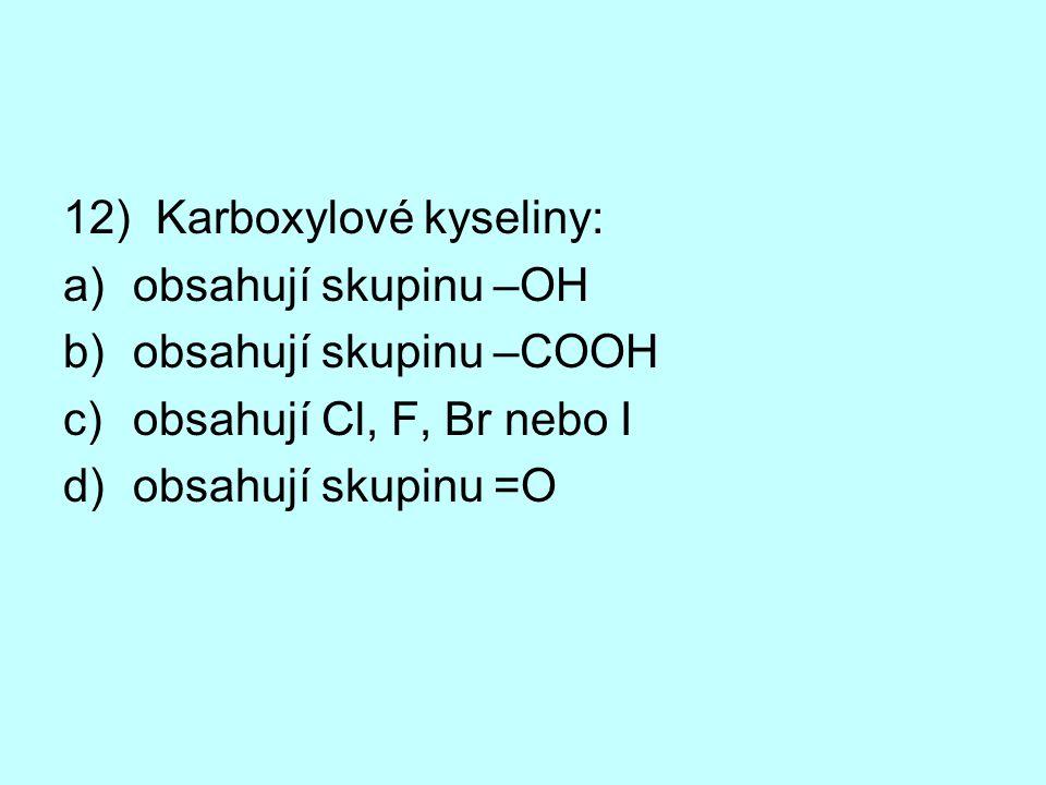 12) Karboxylové kyseliny: