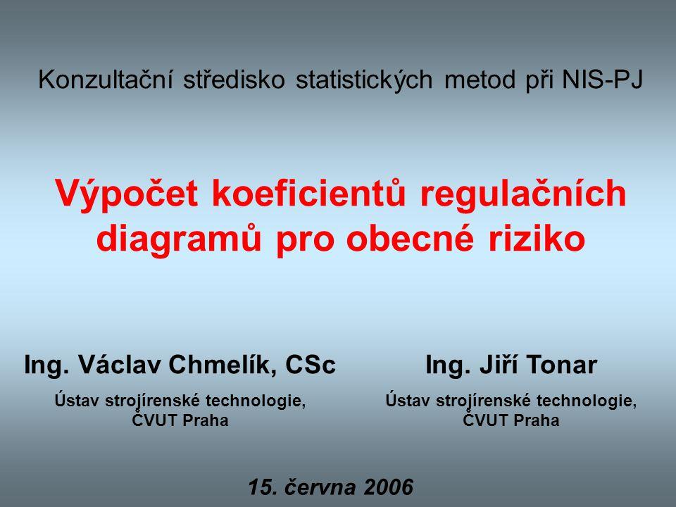 Výpočet koeficientů regulačních diagramů pro obecné riziko