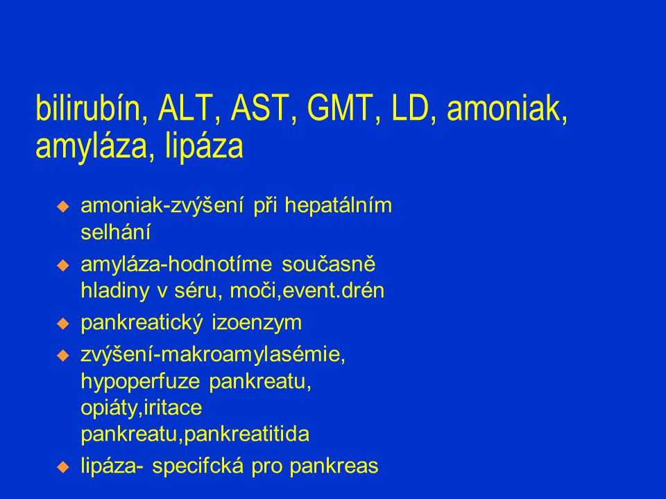 bilirubín, ALT, AST, GMT, LD, amoniak, amyláza, lipáza