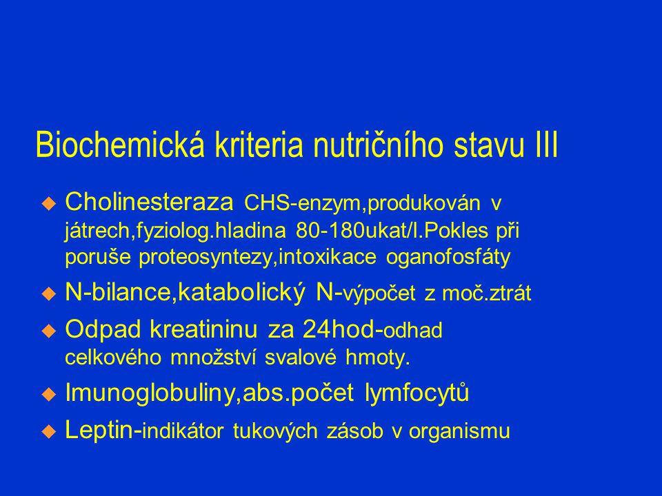 Biochemická kriteria nutričního stavu III