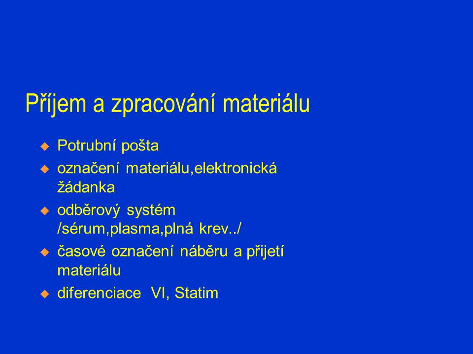 Příjem a zpracování materiálu