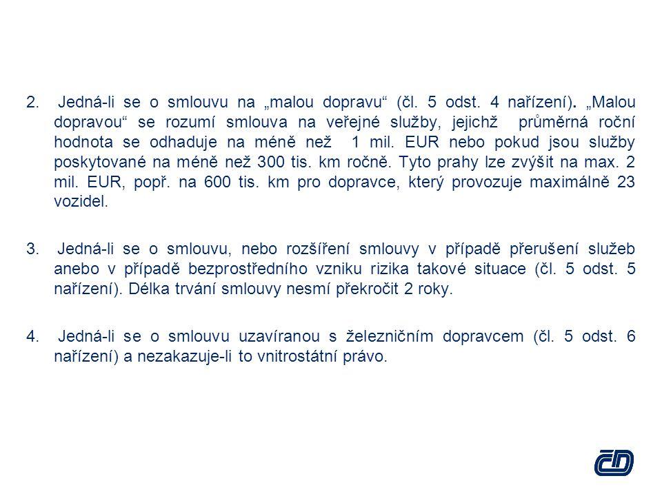 """2. Jedná-li se o smlouvu na """"malou dopravu (čl. 5 odst. 4 nařízení)"""