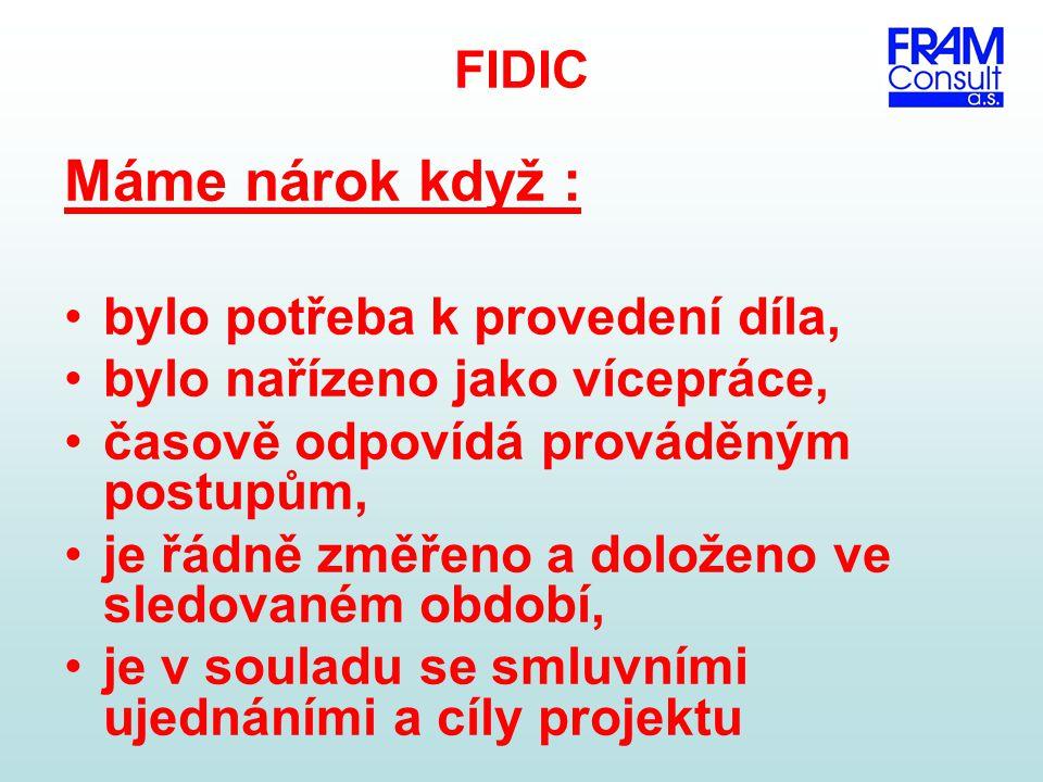 Máme nárok když : FIDIC bylo potřeba k provedení díla,