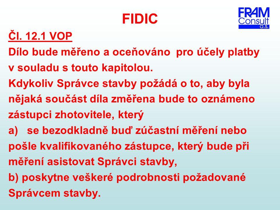 FIDIC Čl. 12.1 VOP Dílo bude měřeno a oceňováno pro účely platby