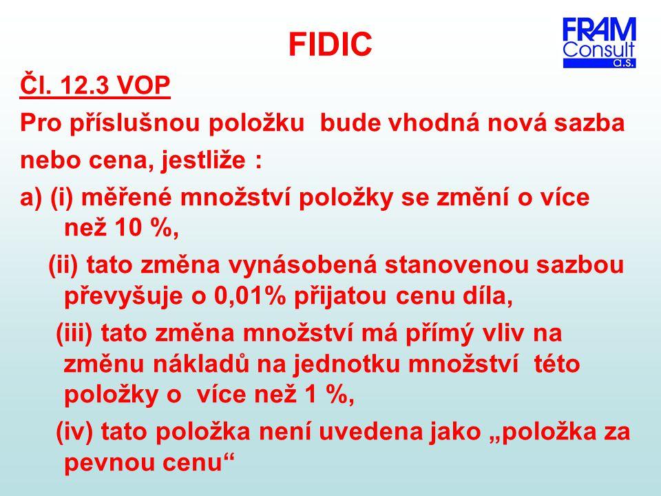 FIDIC Čl. 12.3 VOP Pro příslušnou položku bude vhodná nová sazba