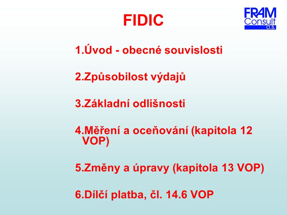 FIDIC Úvod - obecné souvislosti Způsobilost výdajů Základní odlišnosti