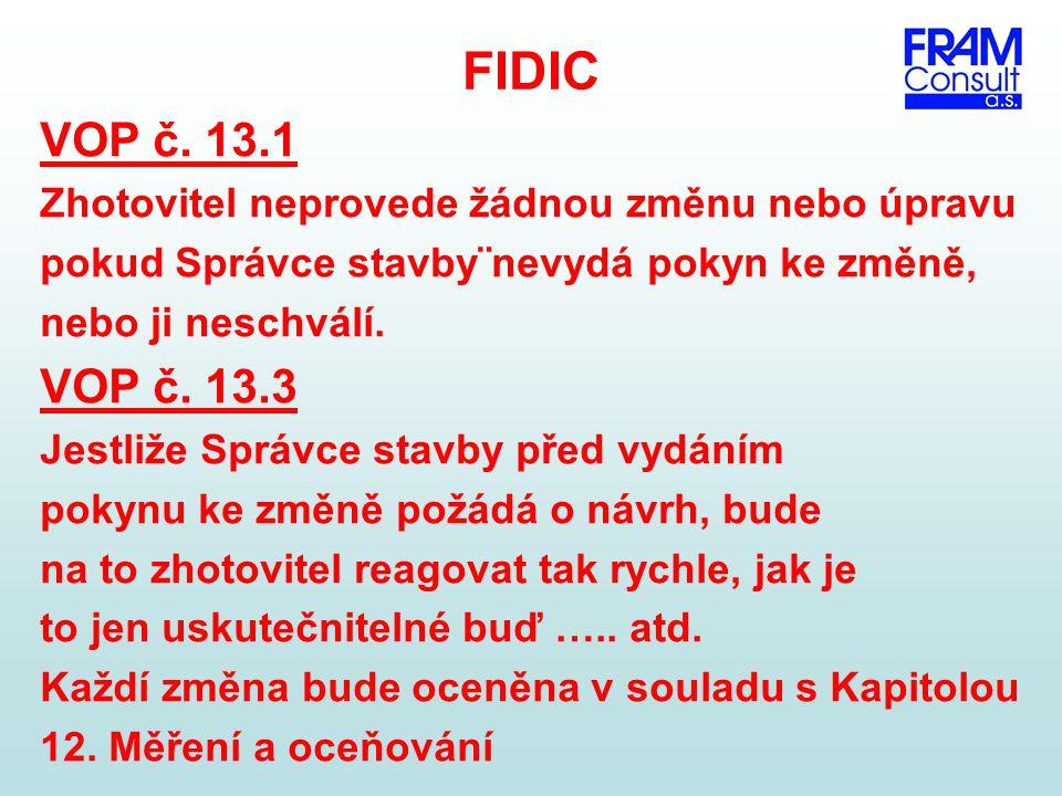 FIDIC VOP č. 13.1. Zhotovitel neprovede žádnou změnu nebo úpravu. pokud Správce stavby¨nevydá pokyn ke změně,