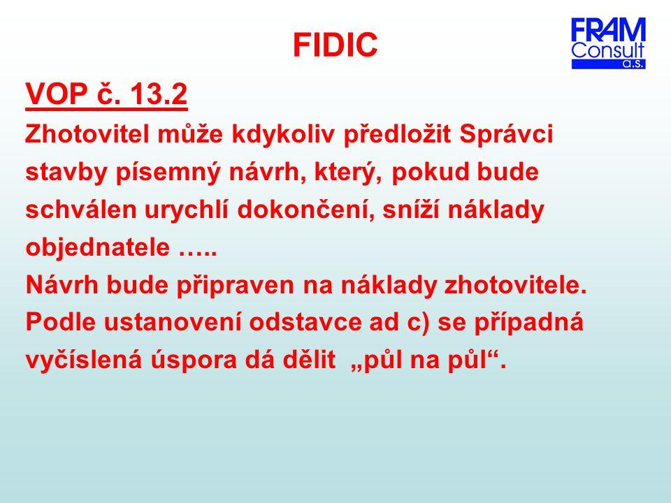 FIDIC VOP č. 13.2 Zhotovitel může kdykoliv předložit Správci