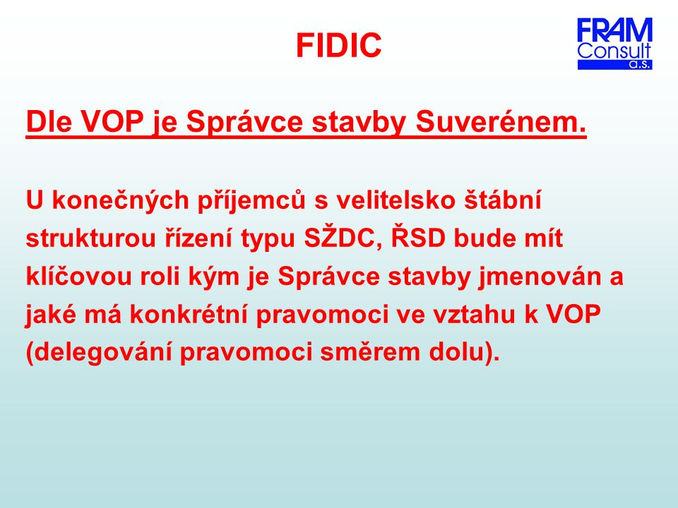 FIDIC Dle VOP je Správce stavby Suverénem.