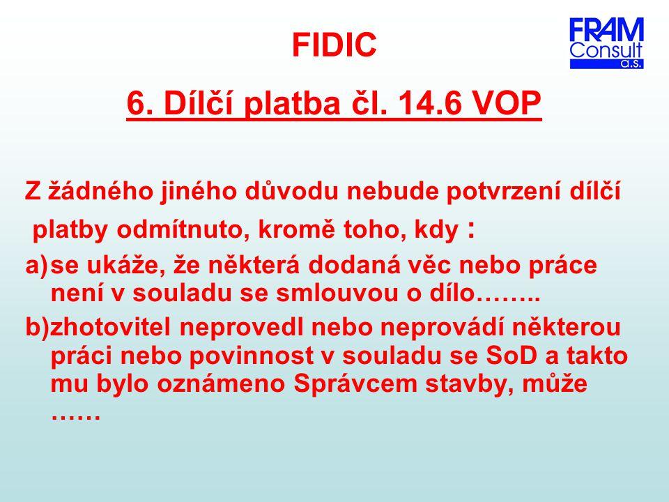 FIDIC 6. Dílčí platba čl. 14.6 VOP
