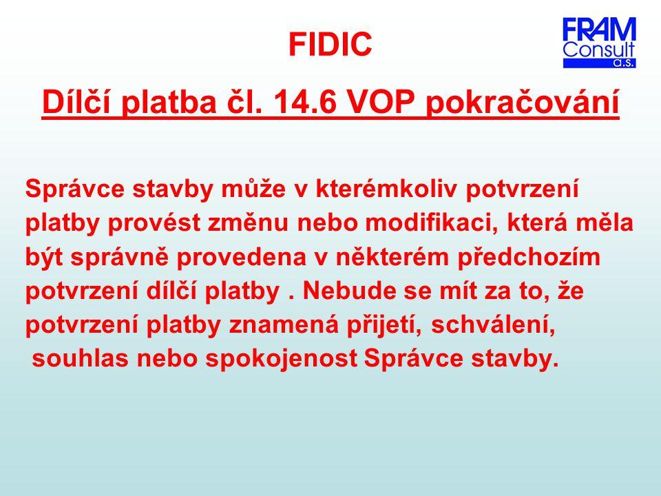 Dílčí platba čl. 14.6 VOP pokračování
