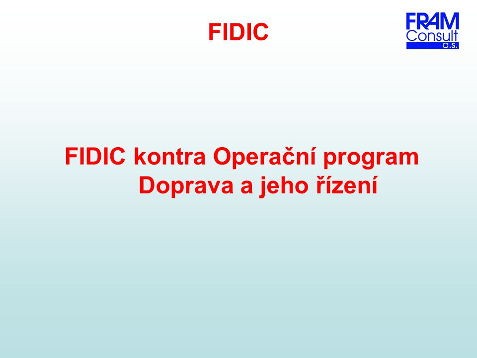 FIDIC kontra Operační program Doprava a jeho řízení