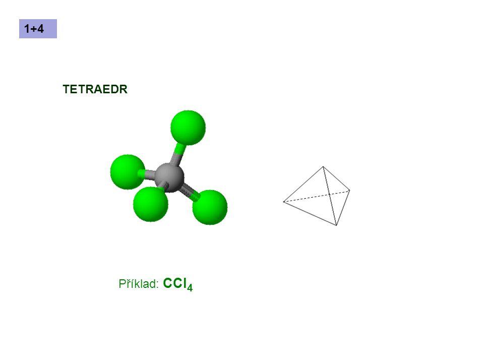 1+4 TETRAEDR Příklad: CCl4