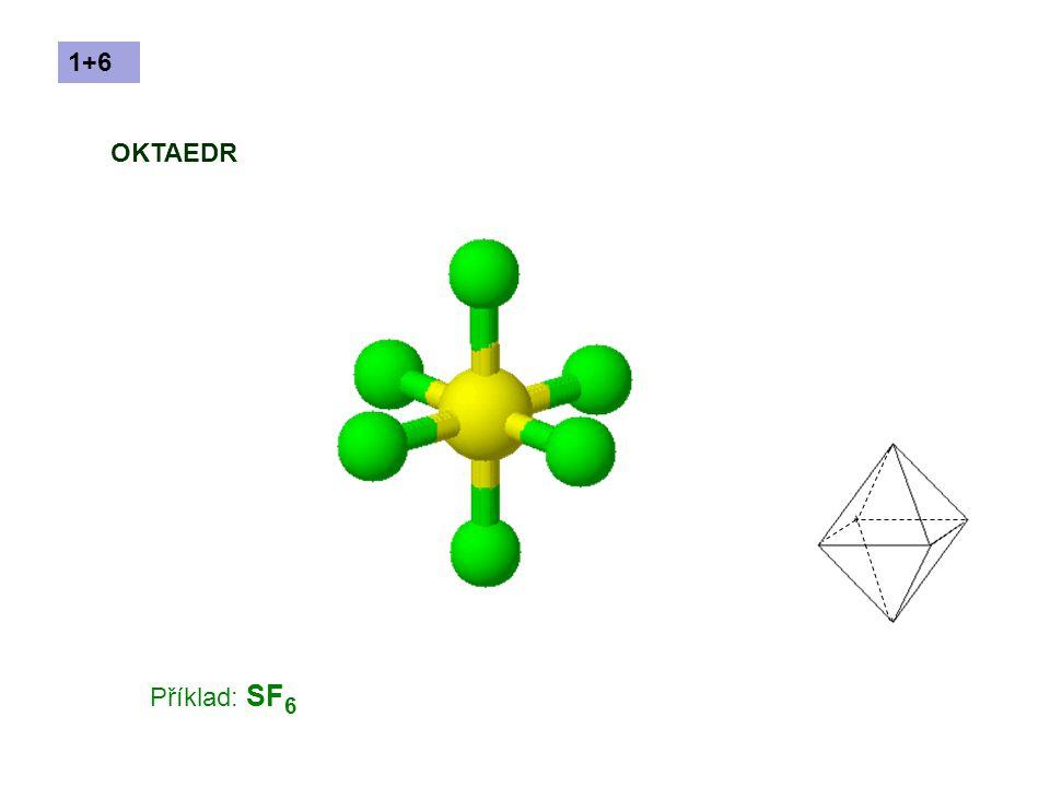 1+6 OKTAEDR Příklad: SF6