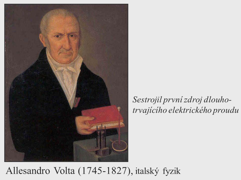 Allesandro Volta (1745-1827), italský fyzik