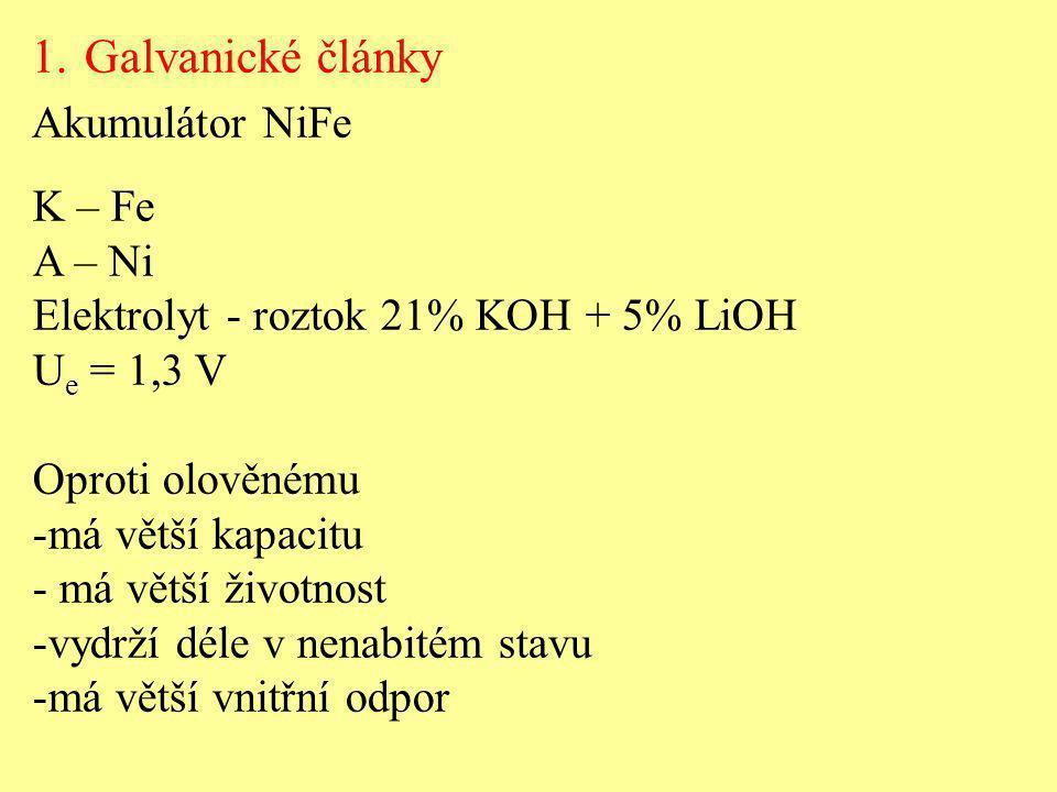 Galvanické články Akumulátor NiFe K – Fe A – Ni