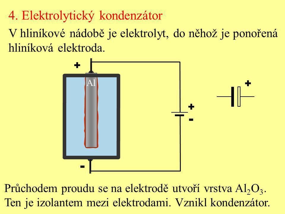 - - 4. Elektrolytický kondenzátor