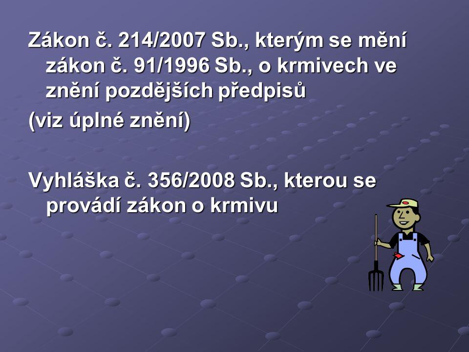 Zákon č. 214/2007 Sb. , kterým se mění zákon č. 91/1996 Sb