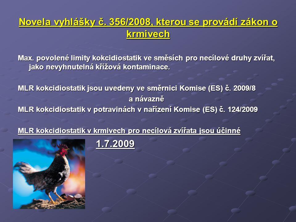 Novela vyhlášky č. 356/2008, kterou se provádí zákon o krmivech