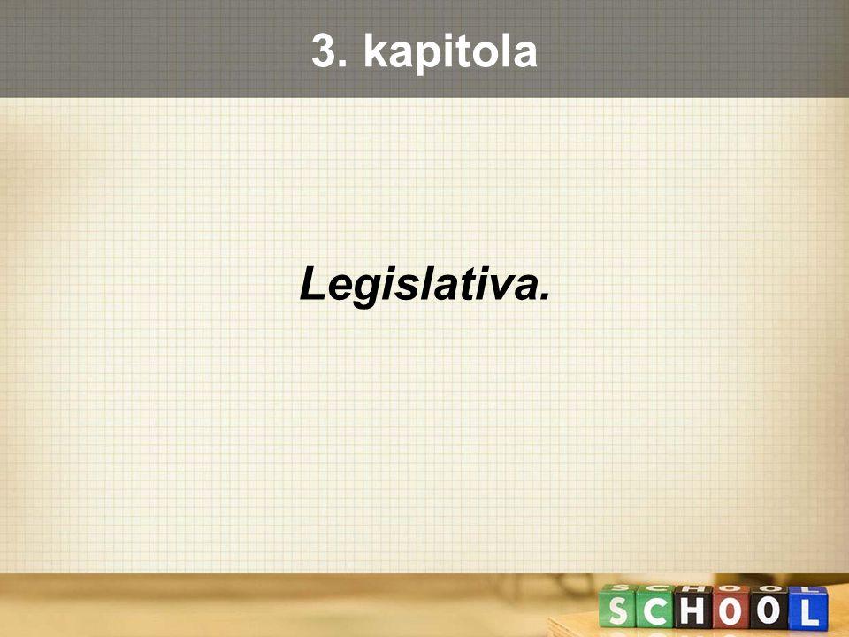 3. kapitola Legislativa.