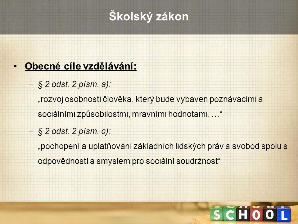 Školský zákon Obecné cíle vzdělávání:
