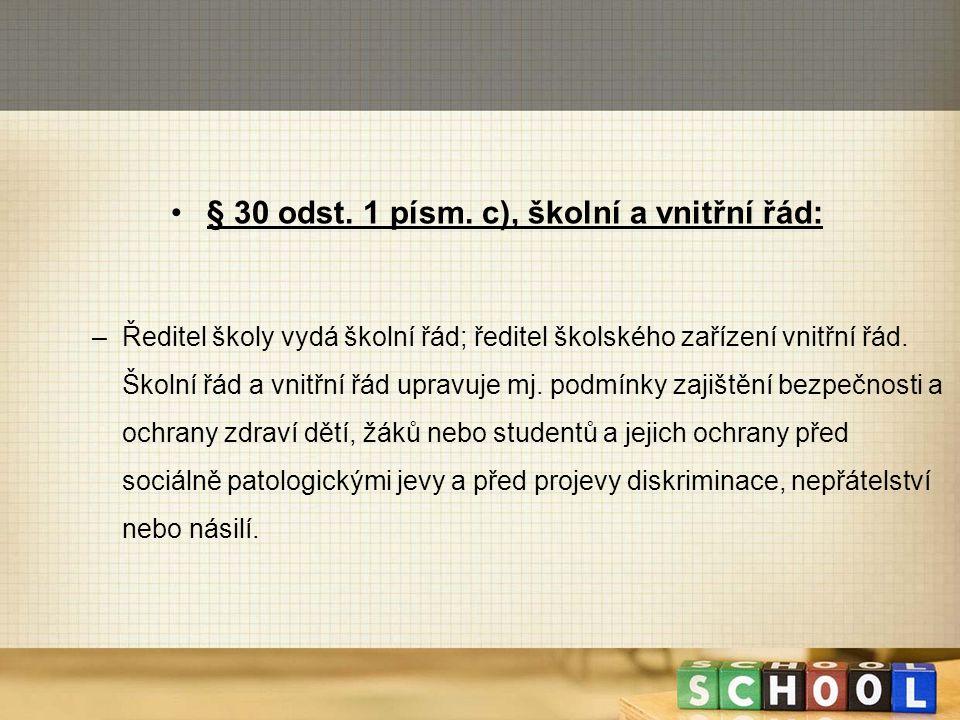 § 30 odst. 1 písm. c), školní a vnitřní řád: