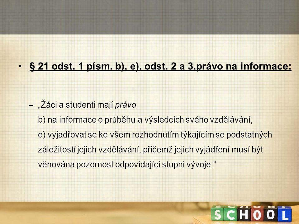 § 21 odst. 1 písm. b), e), odst. 2 a 3,právo na informace: