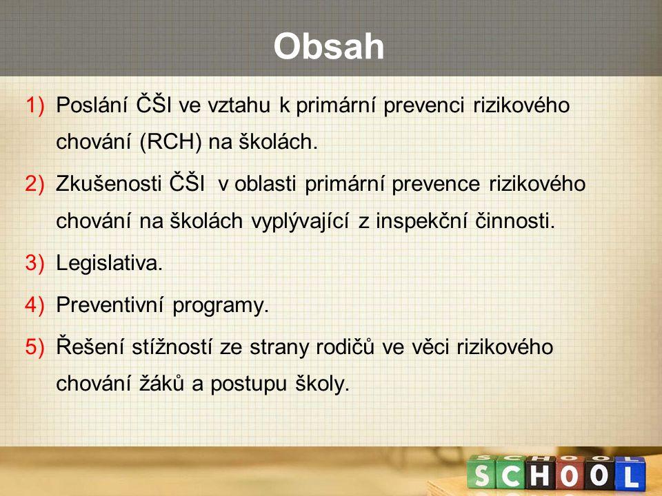 Obsah Poslání ČŠI ve vztahu k primární prevenci rizikového chování (RCH) na školách.