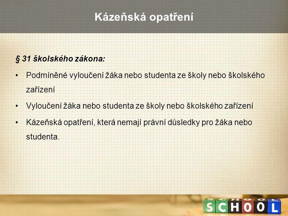 Kázeňská opatření § 31 školského zákona: