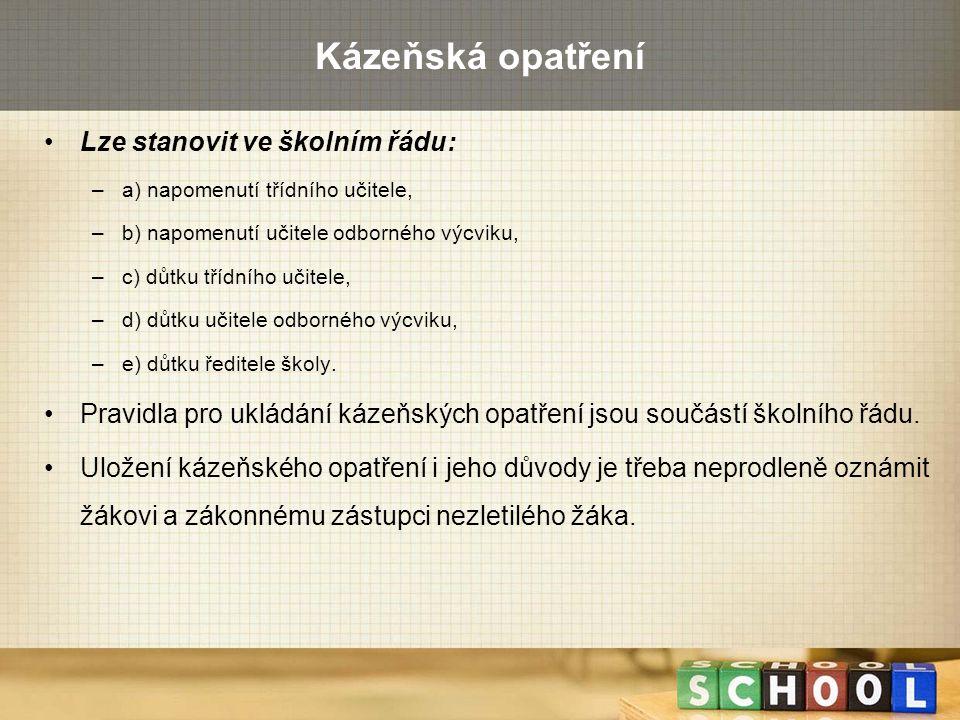 Kázeňská opatření Lze stanovit ve školním řádu: