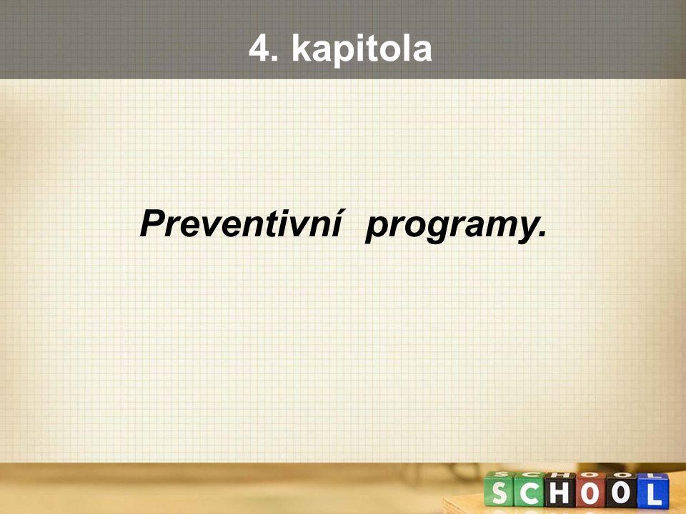4. kapitola Preventivní programy.